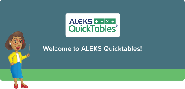 Welcome to ALEKS QuickTables